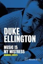 Jazz: Music Is My Mistress, de Duke Ellington, enfin traduit en français!