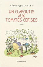 """Véronique de Bure, """"Un clafoutis aux tomates cerises"""""""