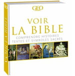 La Bible : Redécouvrir le Livre des livres