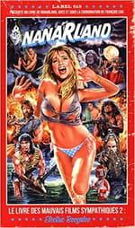 Nanarland, le livre des mauvais films sympathiques 2 – Electric Boogaloo