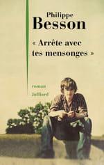 """Philippe Besson, """"Arrête avec tes mensonges"""""""