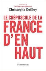 Le crépuscule de la France d'en haut, le prophète du malheur français