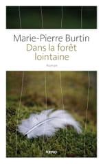 """""""Dans la forêt lointaine"""" premier roman de Marie-Pierre Burtin"""