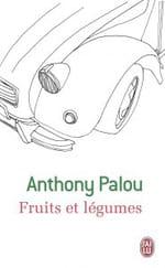 Mort sans crédit (à propos de Fruits et légumes d'Anthony Palou)