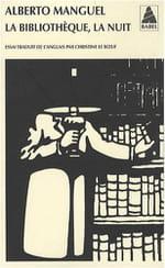 Alberto Manguel, La Bibliothèque, la nuit : Le refuge des sages