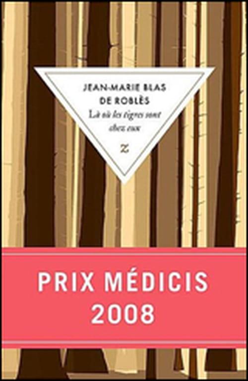 """Jean-Marie Blas de Roblès, """"Là ou les tigres sont chez eux"""" : une inventivité inouïe"""