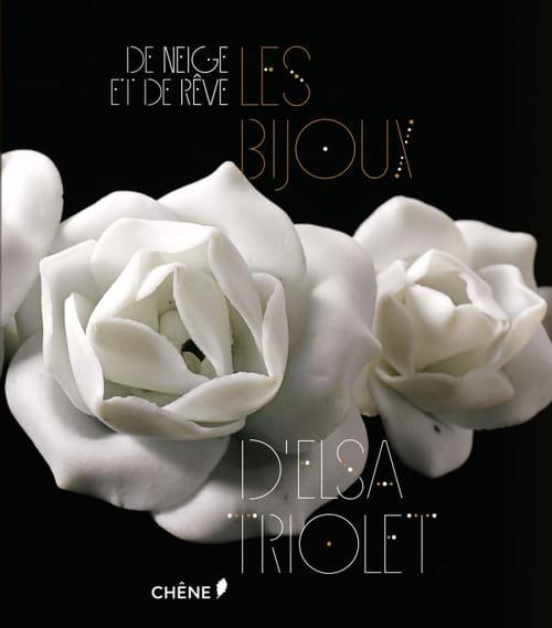 De neige et de rêve, les bijoux d'Elsa Triolet