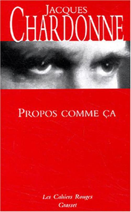 """""""Propos Comme Ça"""", Jacques Chardonne, derniers feux."""