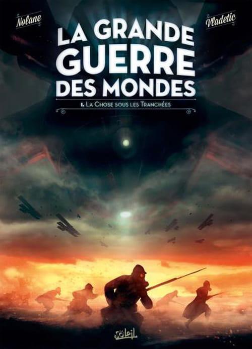 La Grande guerre des mondes, tome 1 : La Chose sous les tranchées