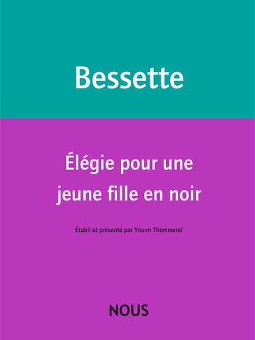 Élégie à l'absente : Hélène Bessette