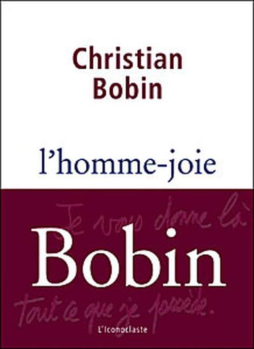 Christian Bobin, L'Homme-joie : La poésie de l'émerveillement