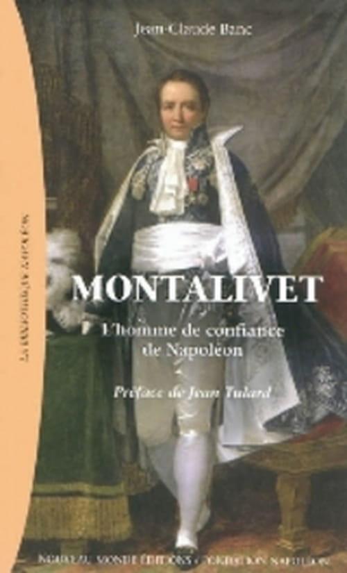 Premier ouvrage consacré au Ministre et homme de confiance de Napoléon, Montalivet