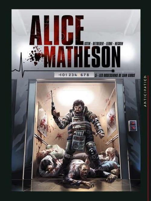 "Alice Matheson, tome 5 : ""Les Obsessions de Sam Gibbs"""