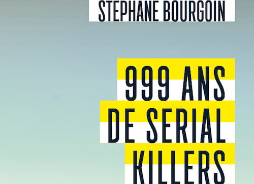 "L'almanach selon Bourgoin : ""999 ans de serial killers"""