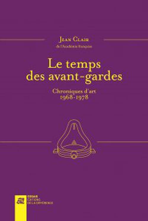 Jean Clair, Le temps des avant-gardes : le sens de la formule