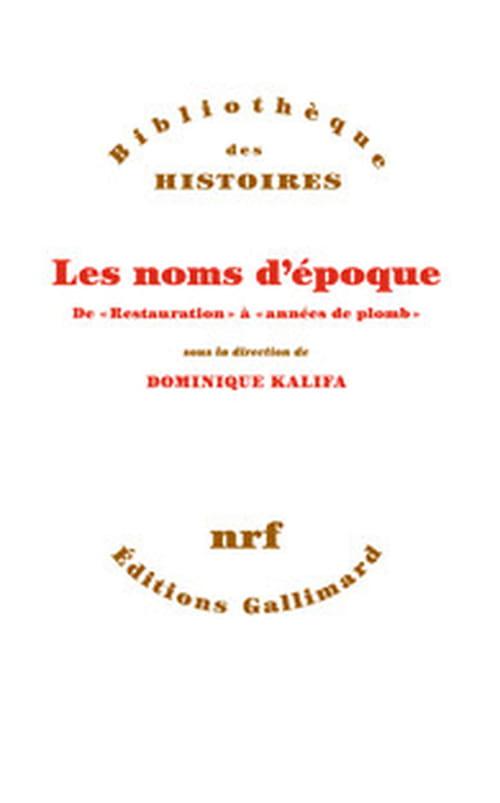 Dominique Kalifa : l'Histoire et les mots pour la dire