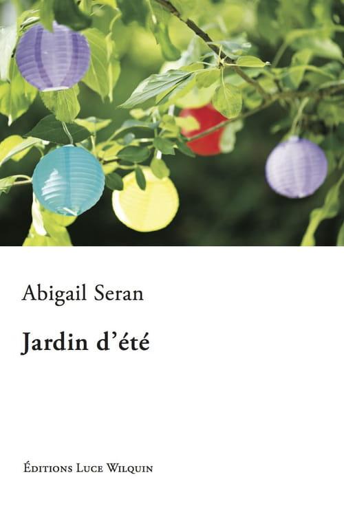 Abigail Seran, Jardin d'été : Huis clos