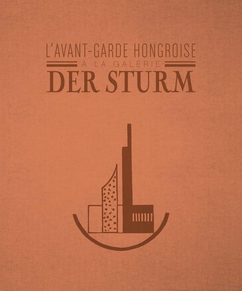 À l'Est le renouveau : l'avant-garde hongroise de la galerie Der Sturm (1913-1932)