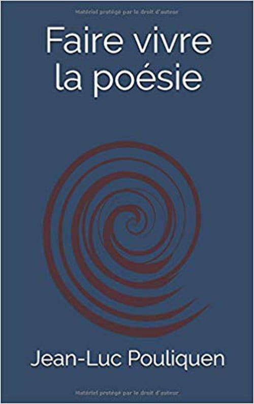 Faire vivre la poésie par Jean-Luc Pouliquen