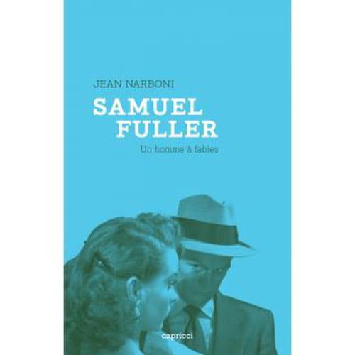 Jean Narboni : Samuel Fuller affabuliste