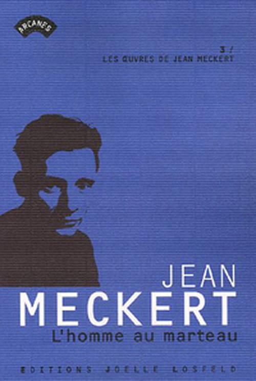 L'homme au marteau, ou la crise d'un trentenaire par Jean Meckert