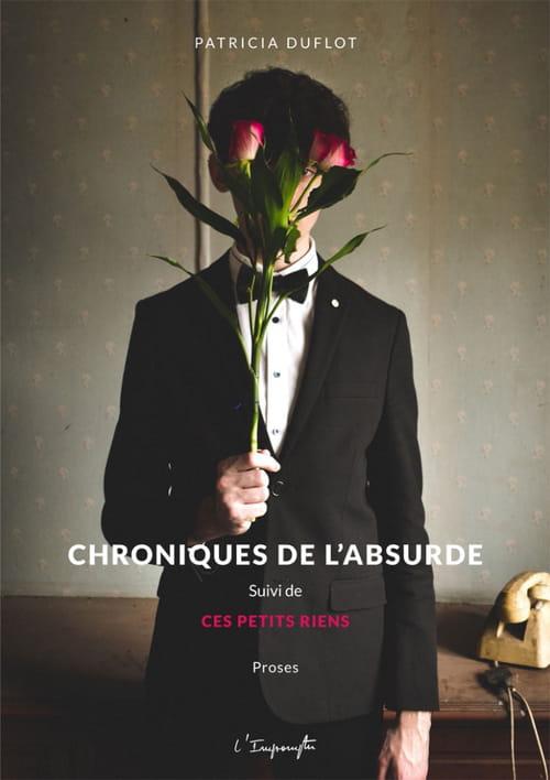 Chroniques de l'absurde, de Patricia Duflot : Actualité de la chronique, chronique de l'actualité…