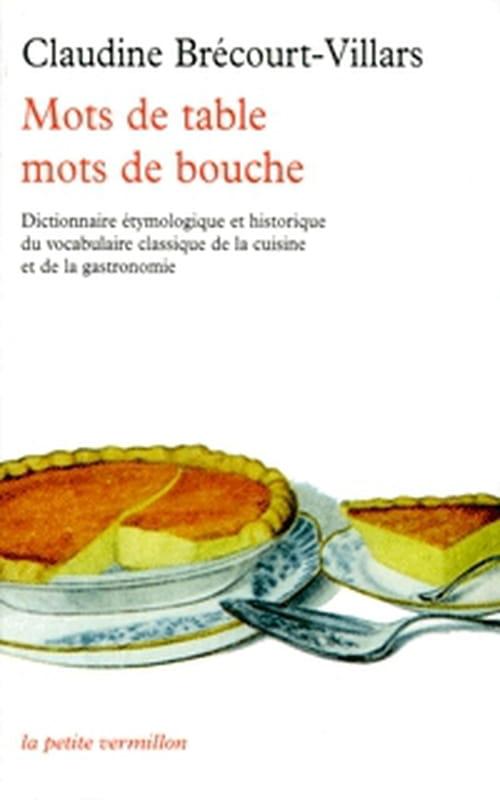 """""""Mots de table, mots de bouche"""", le vocabulaire de cuisine a une histoire"""