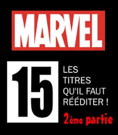 Les 15 titres Marvel qu'il faut rééditer ! (2ème partie)