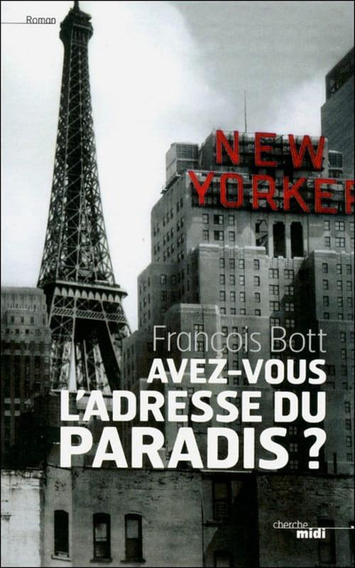 François Bott, Avez-vous l'adresse du paradis ?