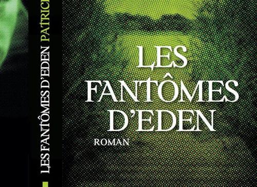 Patrick bauwen, Les fantômes d'Eden : un policier humaniste et haletant