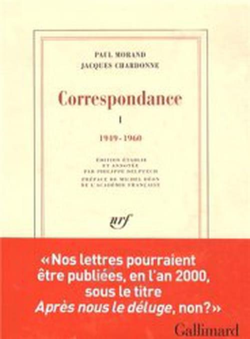 Correspondance Paul Morand – Jacques Chardonne : Missives, mi-raisin