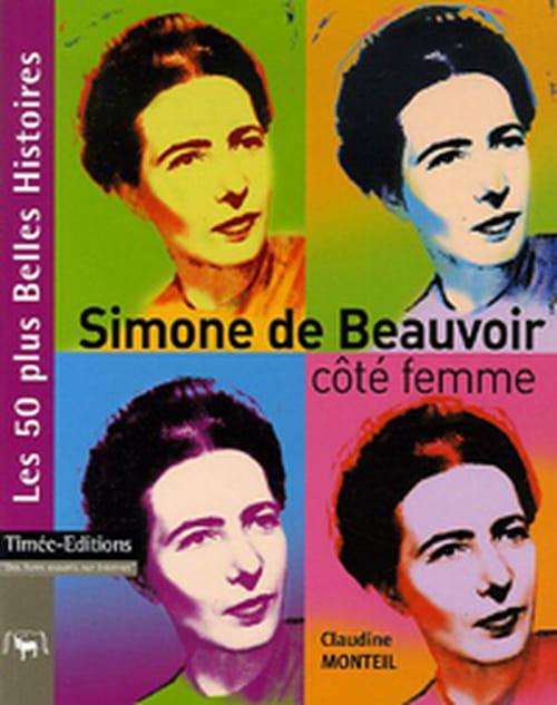 """""""Simone de Beauvoir, côté femme"""", petite biographie claire et synthétique"""