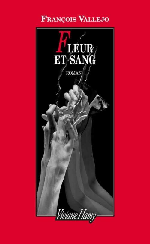 François Vallejo, Fleur et sang : Un roman brillant et baroque