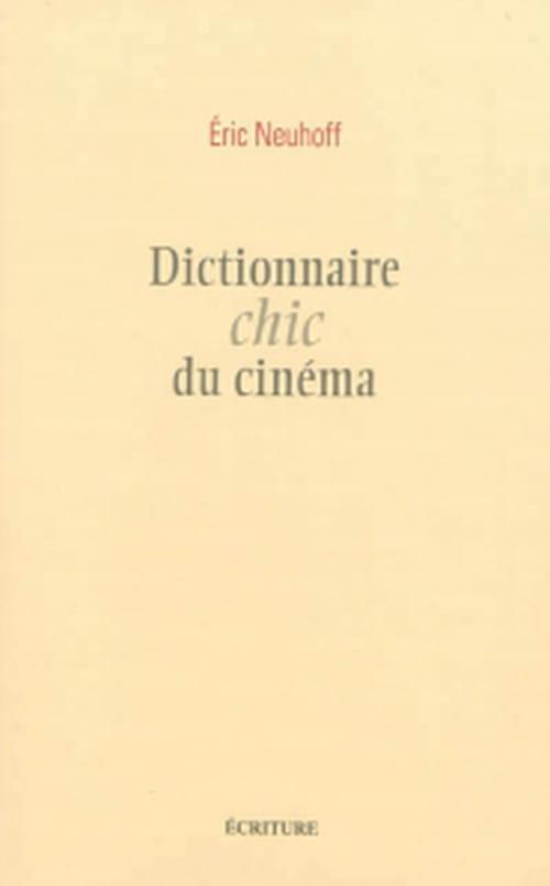 le Dictionnaire chic du cinéma d'Eric Neuhoff