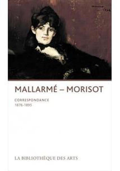 Mallarmé-Morisot : s'écrire, justement