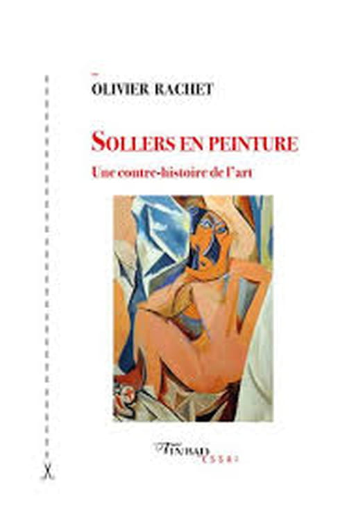 Révision des poncifs : Sollers & la peinture, je t'aime moi non plus