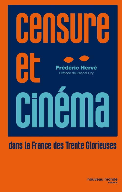 Censure et cinéma, dans la France des Trente Glorieuses : 1945-1975