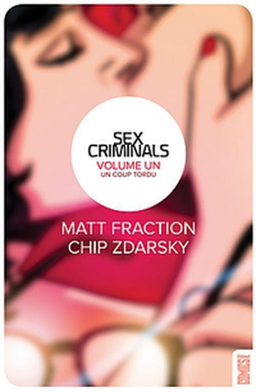 """Sex Criminals, Tome 1 : un coup tordu"""