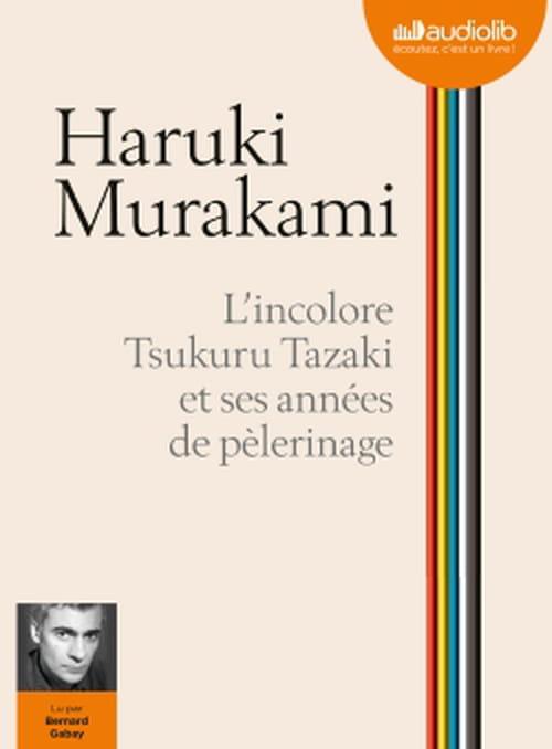 """""""L'Incolore Tsukuru Tazaki"""" de Murakami lu par Bernard Gabay"""