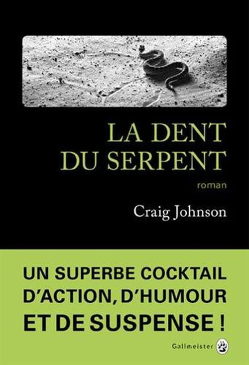 Craig Johnson, La Dent du serpent : Du gros calibre