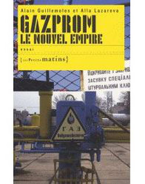 Gazprom  : le Nouvel Empire