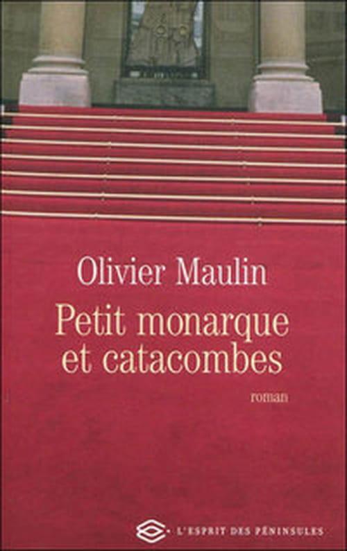 Petit monarque et catacombes, Olivier Maulin ferme son triptyque des déclassés