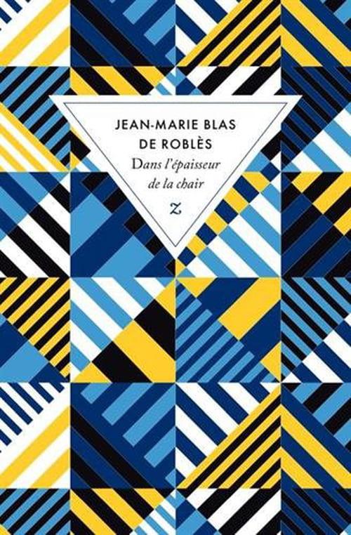 Jean Marie Blas de Roblès, Dans l'épaisseur de la chair : Puissance de Roblès