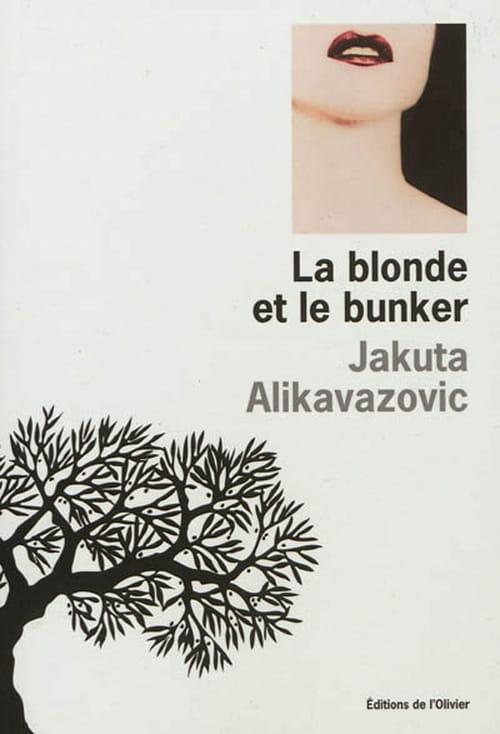 Jakuta Alikavazovic, La blonde et le bunker : audacieux et intrigant