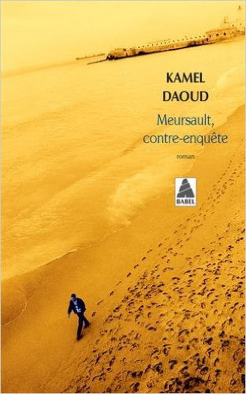 Meursault, contre-enquête : le déni de Kamel Daoud