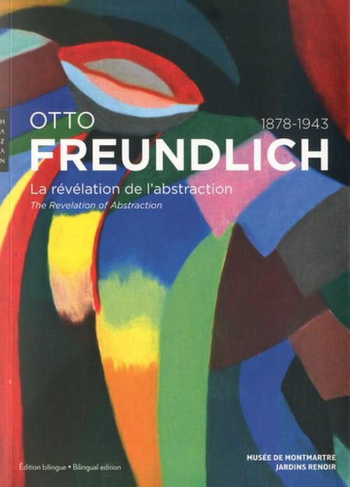 Otto Freundlich, approfondir les réalités invisibles