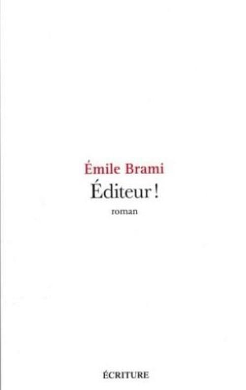 """Editeur !"" d'Emile Brami"