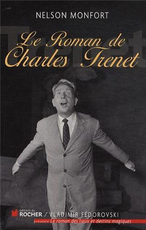 Nelson Monfort, Le Roman de Charles Trenet : Langue de bois et brosse à reluire