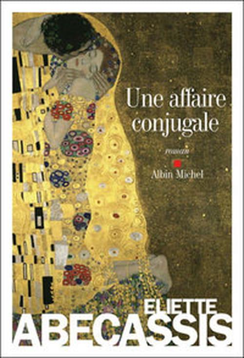 """"""" Une affaire conjugale""""  d'Eliette Abécassis - Ils vécurent heureux et divorcèrent."""