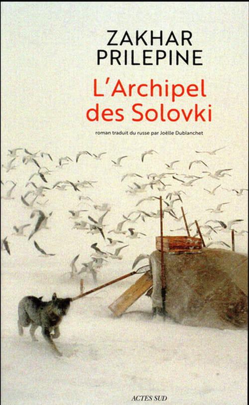 L'archipel des Solovski : Prilepine, le nouveau Dostoïevski